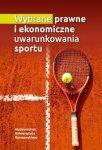 Wybrane prawne i ekonomiczne uwarunkowania sportu