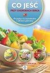 Co jeść przy chorobach serca Przepisy na wyśmienite potrawy