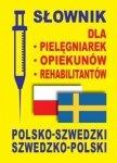 Słownik dla pielęgniarek opiekunów rehabilitantów polsko-szwedzki szwedzko-polski