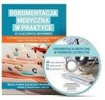 Dokumentacja medyczna w praktyce 101 kluczowych odpowiedzi dla podmiotów wykonujących działalność