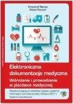 Elektroniczna dokumentacja medyczna Wdrożenie i prowadzenie w placówce medycznej
