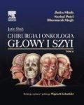 Chirurgia i onkologia głowy i szyi Tom 2