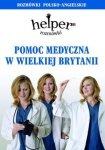 Pomoc medyczna w Wielkiej Brytanii Helper Rozmówki polsko-angielskie