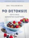 Po detoksie czyli siła zdrowych nawyków