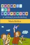 Drama i happening w edukacji przedszkolnej
