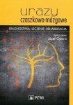 Urazy czaszkowo-mózgowe Diagnostyka leczenie rehabilitacja