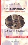 Osteoporoza Jak zapobiegać jej wystąpieniu Jak żyć kiedy ...