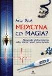 Medycyna czy magia? Akademicka wiedza medyczna wobec alternatywnych metod leczenia