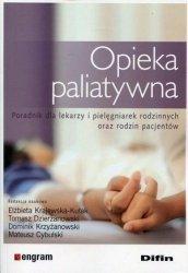 Opieka paliatywna Poradnik dla lekarzy i pielęgniarek rodzinnych oraz rodzin pacjentów