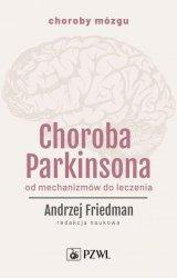 Choroba Parkinsona Od mechanizmów do leczenia