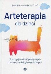 Arteterapia dla dzieci Propozycje ćwiczeń plastycznych i pomysły na dialogi z najmłodszymi