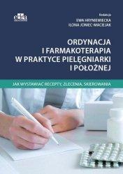 Ordynacja i farmakoterapia w praktyce pielęgniarki i położnej Jak wystawiać recepty zlecenia skierowania
