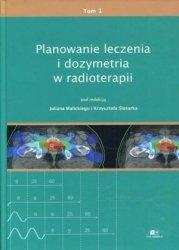 Planowanie leczenia i dozymetria w radioterapii Tom 1