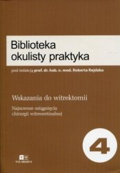 Biblioteka okulisty praktyka 4 Wskazania do witrektomii