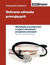 Ochrona zdrowia pracujących Obowiązki pracodawców w ujęciu aktualnych przepisów prawnych