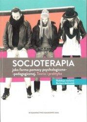 Socjoterapia jako forma pomocy psychologiczno-pedagogicznej Teoria i praktyka