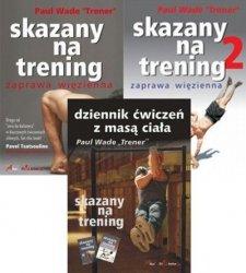 Skazany na trening część 1 + część 2 + Dziennik ćwiczeń z masą ciała