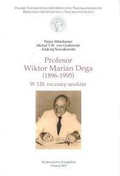 Profesor Wiktor Marian Dega 1896 1995 W 120 rocznice urodzin