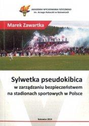Sylwetka pseudokibica w zarządzaniu  bezpieczeństwem na stadionach w Polsce