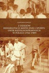 Z dziejów rehabilitacji medycznej i sportu osób niepełnosprawnych w Polsce (1944–1989)