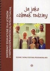Materiały edukacyjne dla uczniów z niepełnosprawnością intelektualną Ja jako członek rodziny