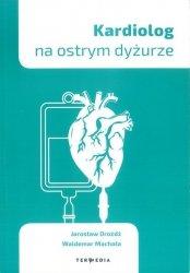 Kardiolog na ostrym dyżurze
