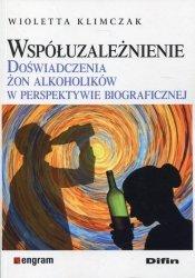 Współuzależnienie Doświadczenia żon alkoholików w perspektywie biograficznej