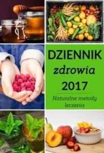 Dziennik zdrowia 2017 Naturalne metody leczenia