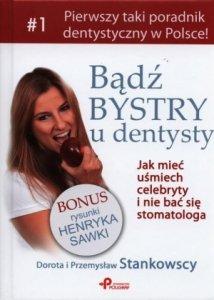 Bądź bystry u dentysty Jak mieć uśmiech celebryty i nie bać się stomatologa