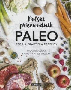 Polski przewodnik PALEO Teoria praktyka przepisy