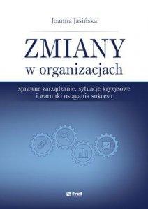 Zmiany w organizacjach Sprawne zarządzanie sytuacje kryzysowe i warunki osiągania sukcesu