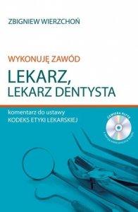 Wykonuję zawód lekarz Lekarz dentysta Komentarz do ustawy Kodeks etyki lekarskiej