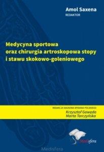 Medycyna sportowa oraz chirurgia artroskopowa stopy i stawu skokowo goleniowego