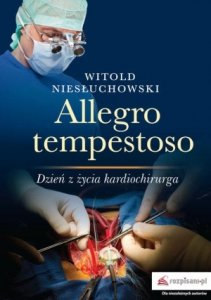 Allegro tempestoso Dzień z życia kardiochirurga