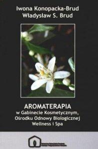 Aromaterapia w Gabinecie Kosmetycznym Ośrodku Odnowy Biologicznej Wellness i Spa