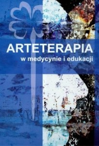 Arteterapia w medycynie i edukacji