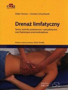 Drenaż limfatyczny Teoria techniki podstawowe i specjalistyczne oraz fizjoterapia przeciwobrzękowa