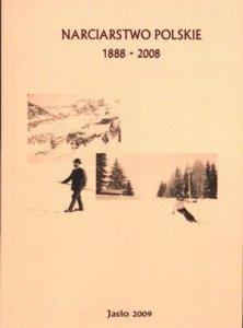 Narciarstwo Polskie 1888- 2008