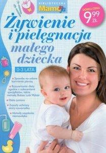 Żywienie i pielęgnacja małego dziecka 0-3 lata