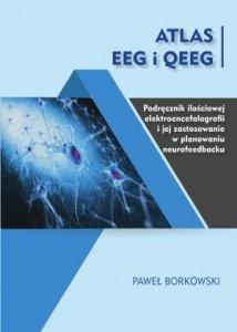 Atlas EEG i QEEG Podręcznik ilościowej elektroencefalografii i jej zastosowanie w planowaniu neurofeedbacku