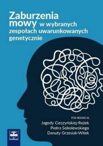 Zaburzenia mowy w wybranych zespołach uwarunkowanych genetycznie