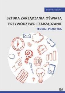 Sztuka zarządzania oświatą Przywództwo i zarządzanie Teoria i praktyka