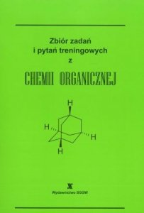 Zbiór zadań i pytań treningowych z chemii organicznej