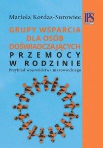 Grupy wsparcia dla osób doświadczających przemocy w rodzinie Przykład województwa mazowieckiego
