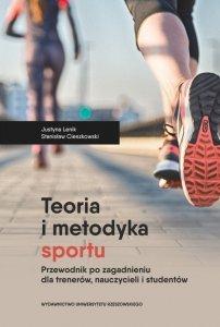 Teoria i metodyka sportu Przewodnik po zagadnieniu dla trenerów nauczycieli i studentów