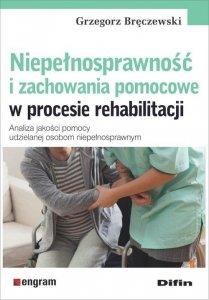Niepełnosprawność i zachowania pomocowe w procesie rehabilitacji