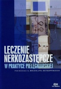 Leczenie nerkozastępcze w praktyce pielęgniarskiej