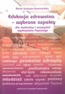 Edukacja zdrowotna wybrane aspekty dla studentów i nauczycieli wychowania fizycznego