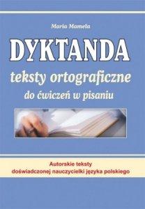 Dyktanda Teksty ortograficzne do ćwiczeń w pisaniu