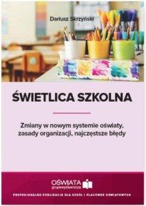 Świetlica szkolna Zmiany w nowym systemie oświaty, zasady organizacji, najczęstsze błędy